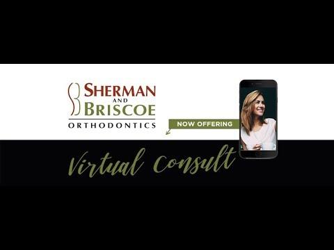 Sherman and Briscoe Orthodontics - Virtual Consultation