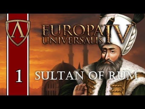 Let's Play Europa Universalis IV   Sultan of Rum 1