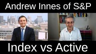 Active vs Passive Performance: S&P's Andrew Innes On His Index vs Active Report
