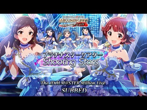 Idolm@ster Million Live Theater Days : Shooting Stars (Subbed)