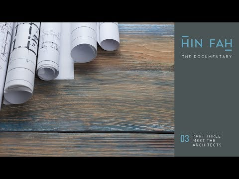 Meet the Architects | Hin Fah - The Documentary (Part Three)