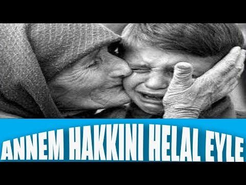 Annem İlahisi ANNEM HAKKINI HELAL EYLE