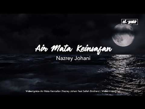 video-lyrics-|-air-mata-keinsafan-(nazrey-johani-feat-salleh-brothers)