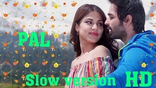 Pal ek pal Jalebi movie song slow version Arijit Singh Shreya Ghoshal
