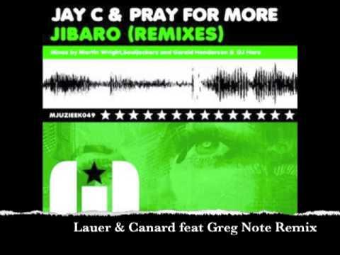 Jay C & Pray For More - Jibaro (Lauer & Canard Remix)
