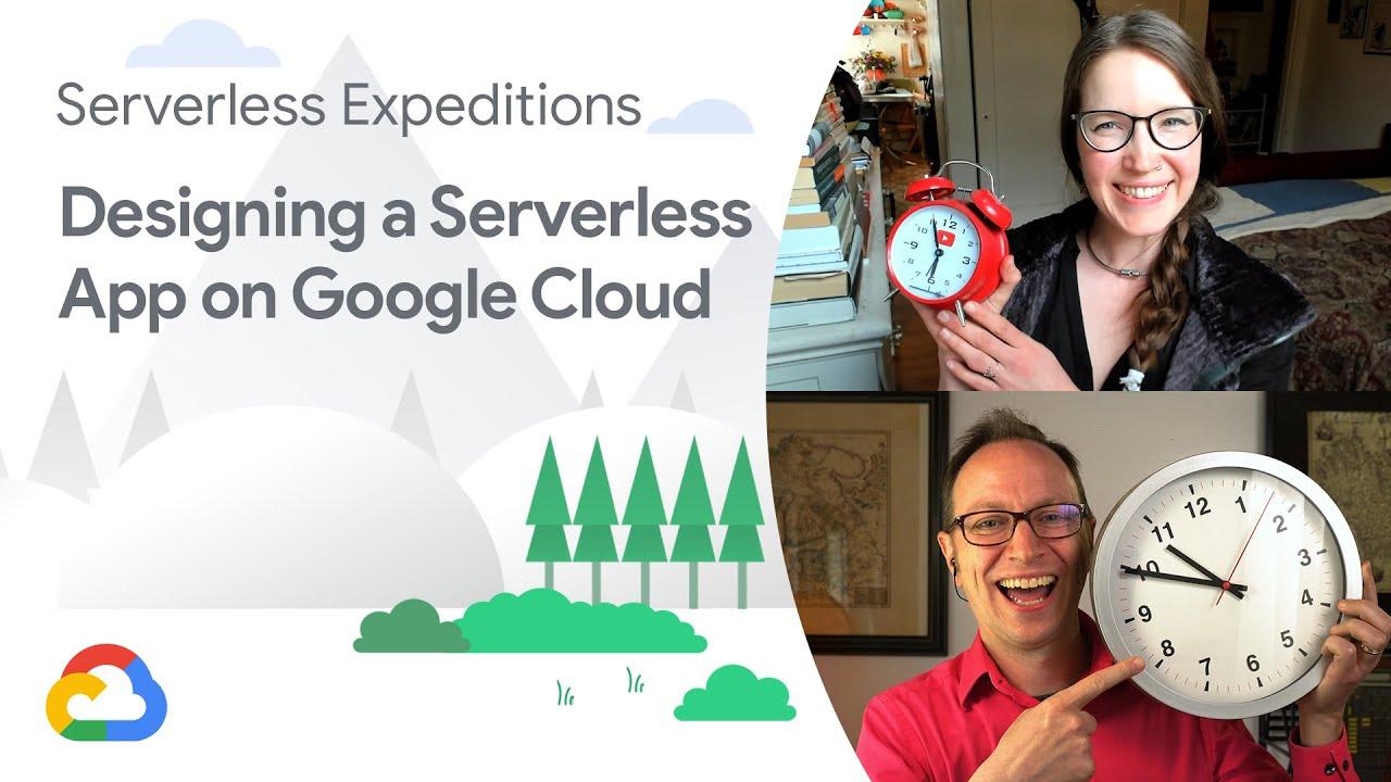 Designing a Serverless App on Google Cloud