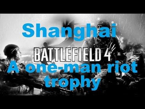 Battlefield 4 - Shanghai - A one-man riot trophy - walkthrough