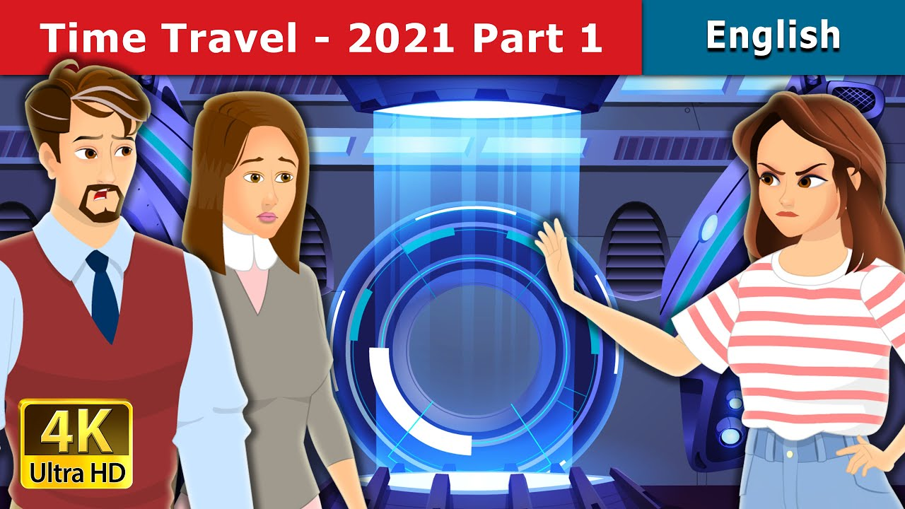 Time Travel 2021 Part 1   Stories for Teenagers   English Fairy Tales