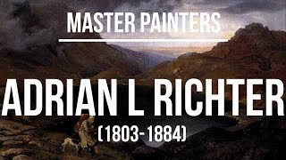 Adrian Ludwig Richter (1803-1884) A collection of paintings 4K Ultra HD