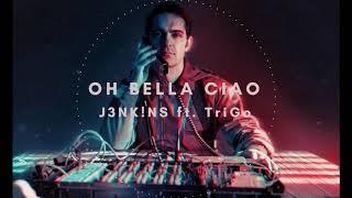 J3NK!NS - Bella Ciao (ft. TriGo)
