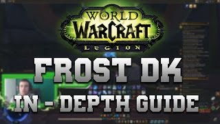 Frost Death Knight-- Talents -- PvP In-Depth Guide / Discussion Video -- WoW Legion 7.0.3