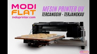Mesin Printer Flatbed UV LED Modiflat TERCANGGIH dan TERJANGKAU