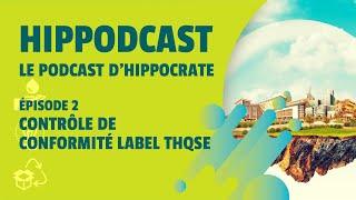 Hippodcast, le podcast d'Hippocrate - Contrôle de label THQSE