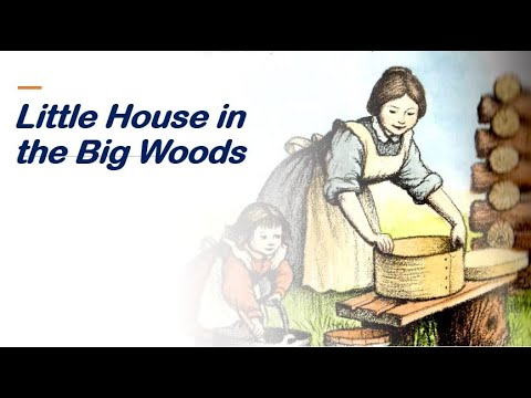 Little House in the Big Woods | Little House On The Prairie by Laura Ingalls Wilder