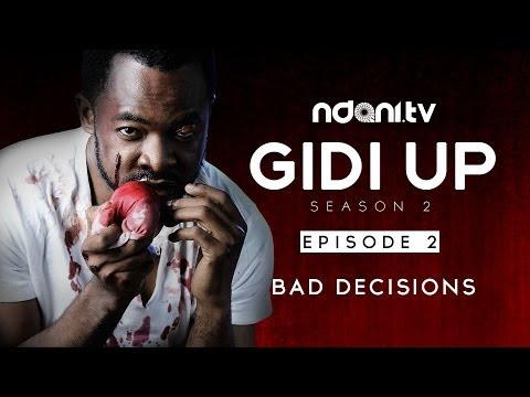 Gidi Up Season 2: Episode 2 - Bad Decisions