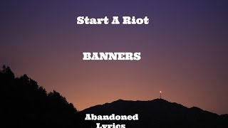 Cover images BANNERS - Start A Riot (Lyrics)
