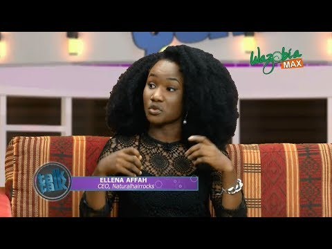 NATURAL HAIR THE EMERGING TREND IN NIGERIA with ELLENA AFFAH - TALK TALK