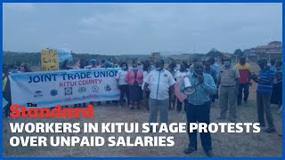 County workers hold protests in Kitui over unpaid wages