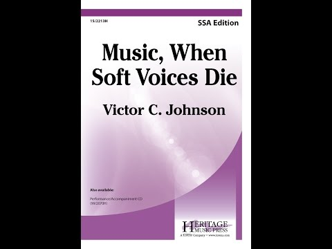 Music, When Soft Voices Die (SSA) - Victor C. Johnson