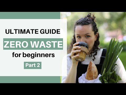 ULTIMATE BEGINNERS GUIDE TO ZERO WASTE! P.2