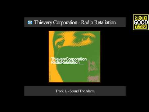 Thievery Corporation  Sound The Alarm