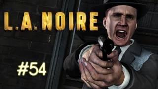 "LA Noire - Episode 54 ""SICK BASTARD"" (Walkthrough, Playthrough, Let"
