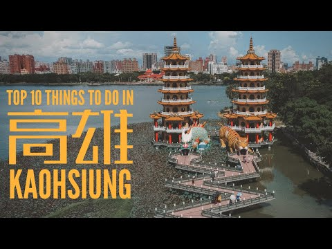 Kaohsiung, Taiwan - TOP 10 THINGS TO DO (2020)