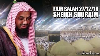 Fajr Salah LIVE | Sheikh Shuraim | 27/12/2016 Masjid al-Haraam