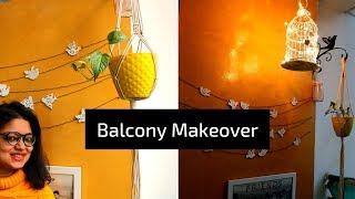 Indian Balcony Makeover 2019 |  Extreme Balcony Makeover | DIY Balcony Decor