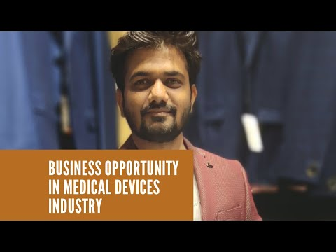 Business Opportunity In Medical Device Industry/Amit Mane