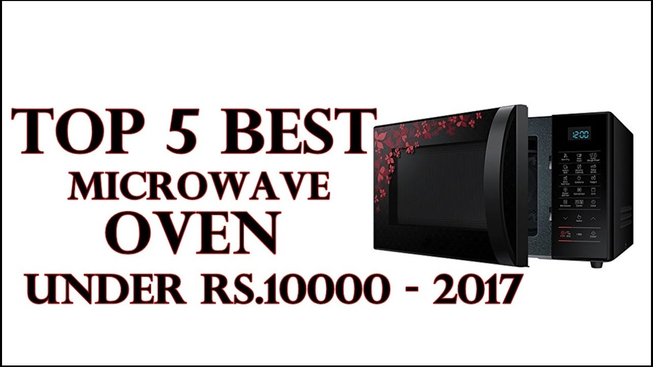 Top 5 Best Microwave Oven Under 10000 In India