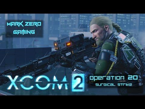 XCOM 2: Running Dark Ep. 20 - Surgical Strike (Let's Play XCOM 2 Blind)