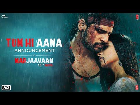 Announcement: Tum Hi Aana | Marjaavaan | Riteish D, Sidharth M, Tara S | Milap Zaveri