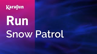 Karaoke Run (Radio Edit) - Snow Patrol *