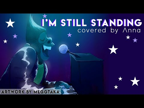 I'm Still Standing (Sing) 【covered By Anna】