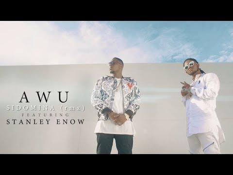 AWU ft STANLEY ENOW - Sidomina Remix