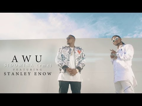 AWU ft STANLEY ENOW - Sidomina Remix