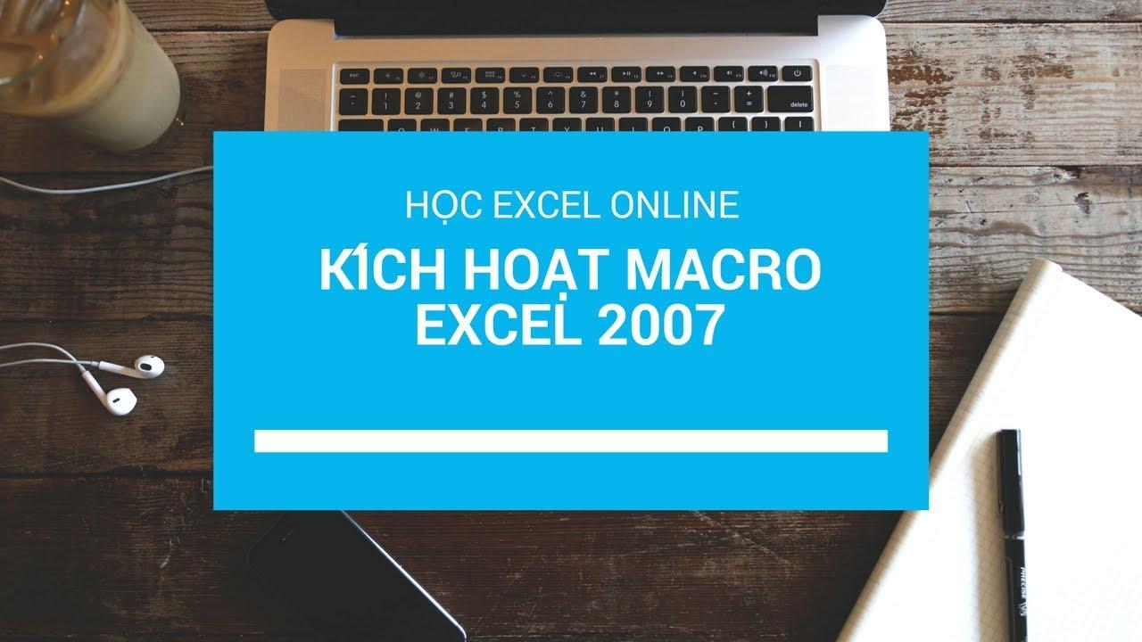 Kích hoạt macro Excel 2007  | Enable Macro Excel 2007
