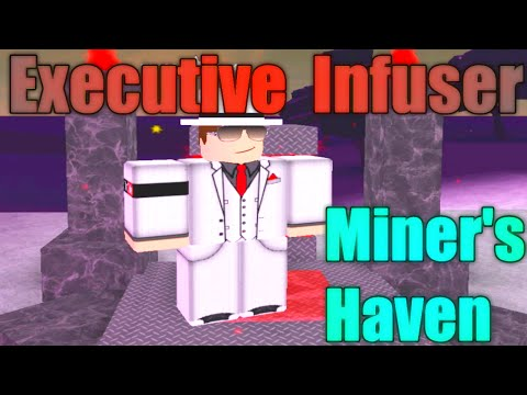 [ROBLOX: Miner's Haven] - Executive Infuser Review