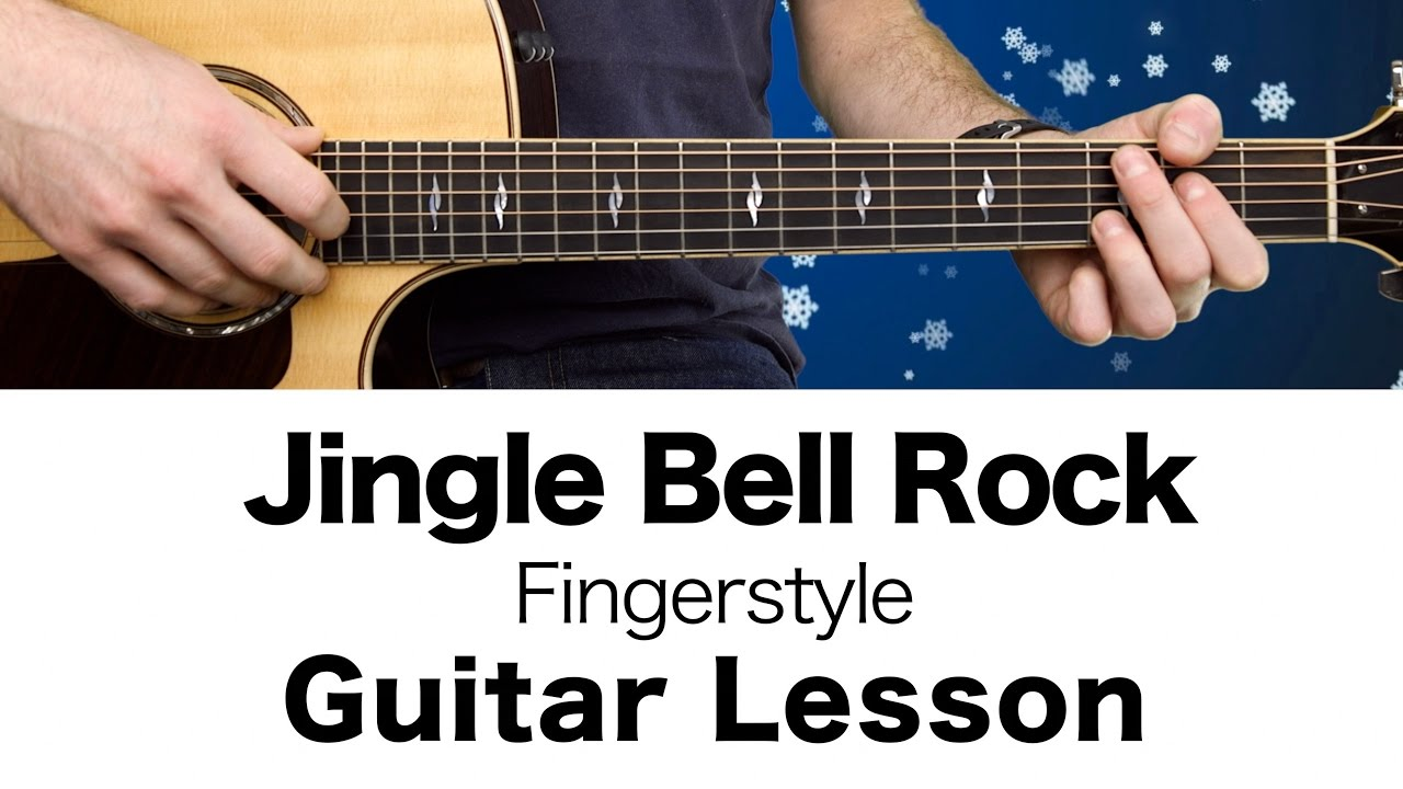how to play jingle bell rock fingerstyle with tab youtube