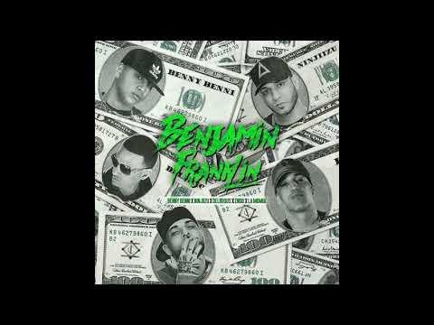 Benny Benni Ft. Ninjiizu, Delirious, Endo y La Momia - Benjamin Franklin (Prod. By Yamil Blaze)