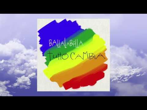 Ballalabella - Tutto Cambia