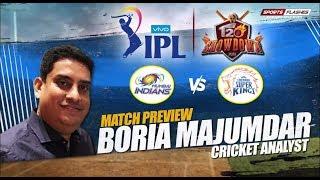 Mumbai vs Chennai IPL FInal  T20 Match Preview by Boria Majumdar   IPL 2019
