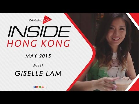 INSIDE Hong Kong with Giselle Lam | May 2015