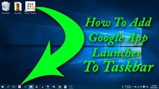 How To Add Lost Google App Launcher To Taskbar   Simple Stuffs