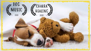 Chakra Music For Dogs ~ Soothing Music for Dogs to relax ~ Dog Music to Sleep