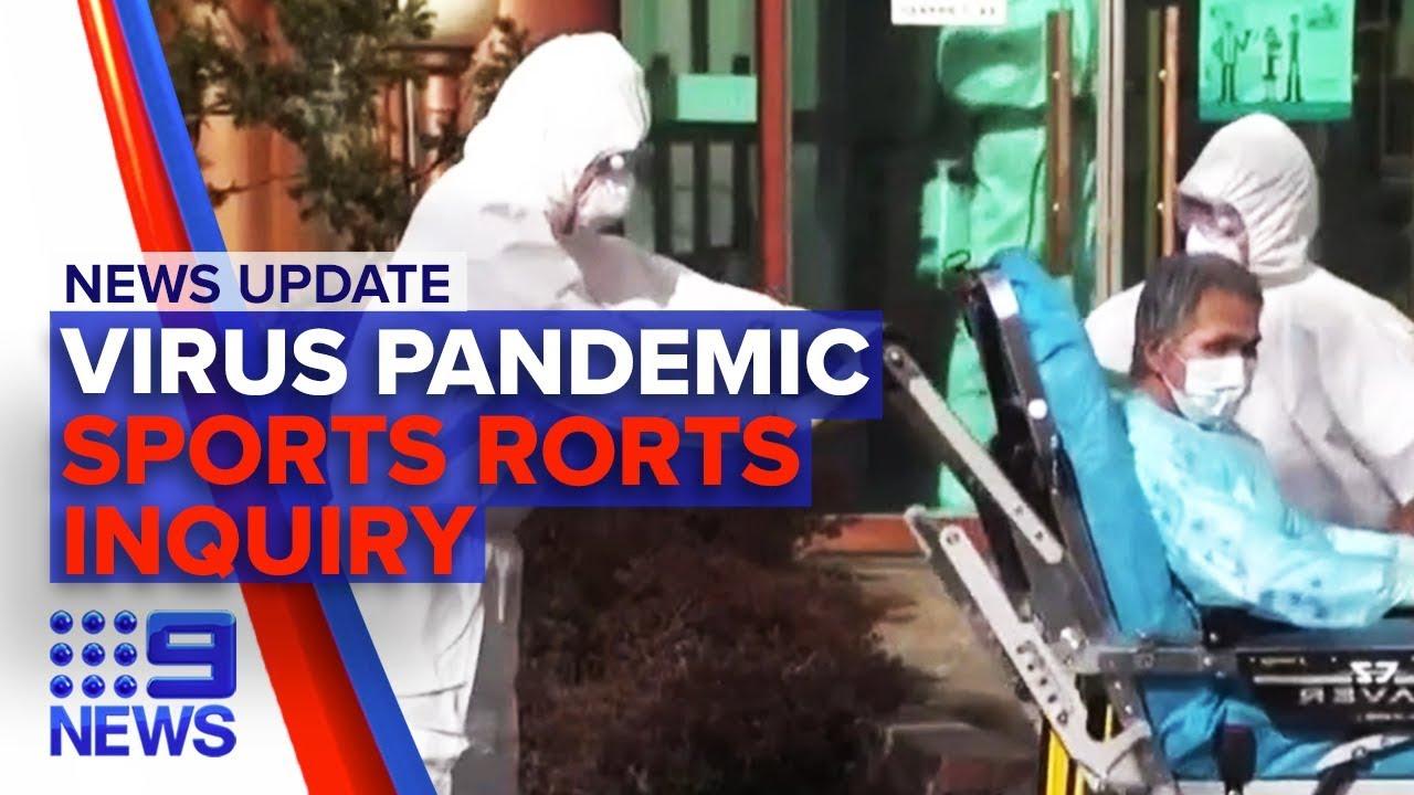 News Update: Coronavirus pandemic phase, Sports rorts inquiry hearing | Nine News Australia Смотри н