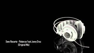 Dave Rosario - Patience Feat Jonny Cruz (Original Mix)