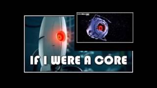 Portal 2 If I Were A Core Remix