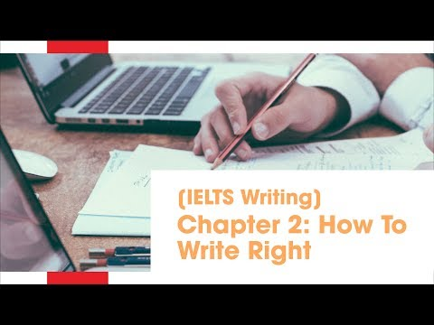 [IELTS Writing] - Chapter 2: How To Write Right [Thuy ED Academy]